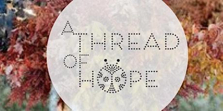 Thread of Hope Centerpiece Class tickets