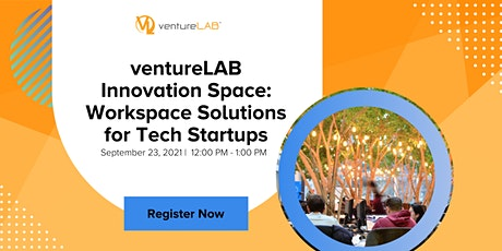 Innovation Space: Workspace Solutions for Tech Startups tickets