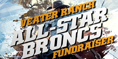 Veater Ranch All Star Bronc Match Fundraiser tickets