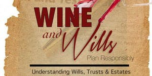 Wine & Wills - Understanding Wills, Trusts & Estates