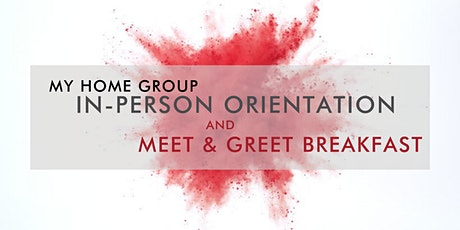 My Home Group Orientation and Meet & Greet Breakfast tickets