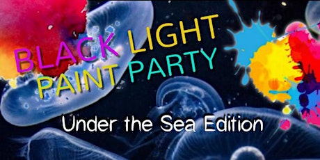 Under the Sea in UV (Black Light Paint Party) tickets