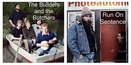 THE BUILDERS AND THE BUTCHERS with Run On Sentence tickets