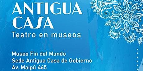 """""""Antigua Casa""""   Teatro en Museos entradas"""