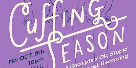 Cuffing Season:  A Receipts x Ok, Stupid Live Podcast Recording tickets