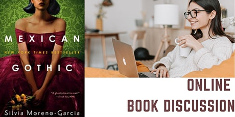 Online Book Discussion: Mexican Gothic tickets