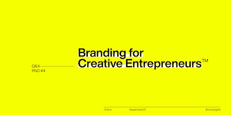 Branding for Creative Entrepreneurs™ [ROUND #4] tickets
