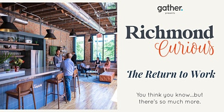Richmond Curious: The Return to Work tickets