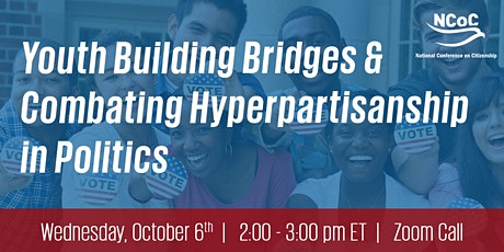 Youth Building Bridges & Combating Hyperpartisanship in Politics tickets