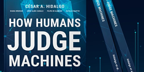"Guest Speaker Event: ""How Humans Judge Machines"" with Prof. Cesar Hidalgo tickets"