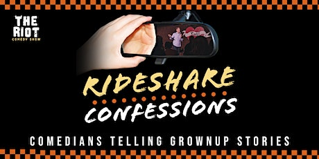 The Riot Comedy Show presents Rideshare Confessions Storytelling tickets