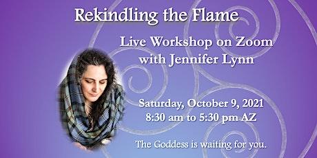 Rekindling the Flame, a workshop with Jennifer Lynn tickets