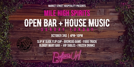 OPEN BAR + HOUSE MUSIC: Sunday Funday at Mile High Spirits tickets