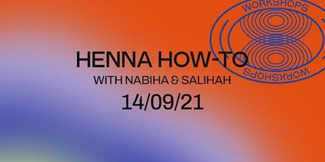Gaia's Garden: Nabiha & Salihah's Henna How-To tickets