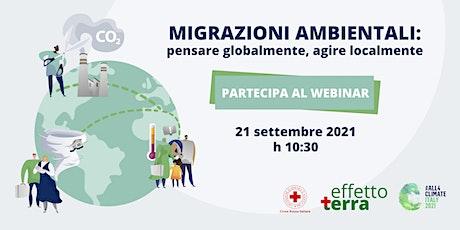 Migrazioni ambientali: pensare globalmente, agire localmente biglietti