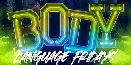 Body Language Fridays @ Acapulco Astoria tickets