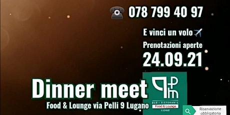Dinner Meet biglietti