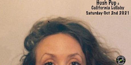 Vinyl Envy & 50/50 Arts Collective Present : Hush Pup | California Lullaby tickets