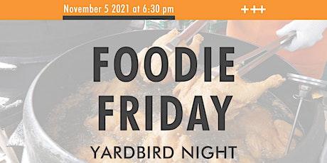 Foodie Friday at The Hall - Yardbird Night tickets