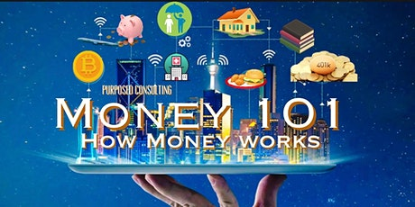 Money 101 - How Money Should Work For You - Live Virtual Workshop tickets