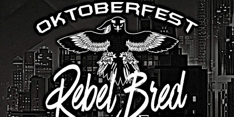 Rebel Bred Familia and Friends - Oktoberfest Costume Party Fundraiser tickets