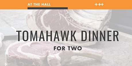 Foodie Friday at The Hall - Tomahawk Dinner for 2 tickets