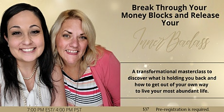 Break Through Your Money Blocks and Release Your Inner Badass! tickets