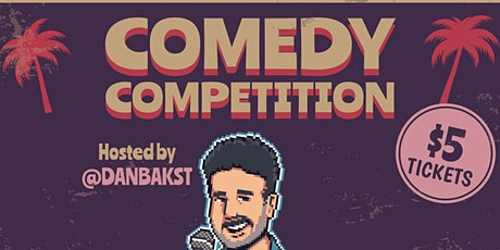 Comedy Comedy  Competition (Round #2!) tickets