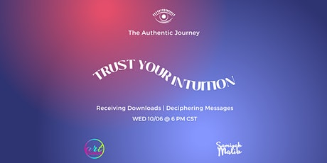 Authentic Journey: Trust Your Intuition tickets