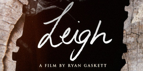 'Leigh' - Documentary, ACMI, Federation Square, 19th February 2022 tickets