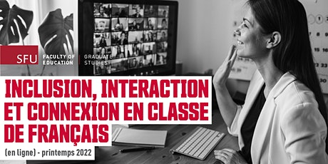 Inclusion, Interaction and Connection in the French Classroom, Info Session tickets