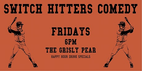 Happy Hour Comedy Show - Switch Hitters tickets