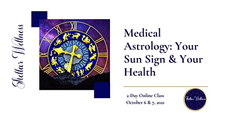 Medical Astrology: Your Sun Sign & Your Health tickets
