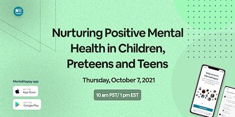 Nurturing Positive Mental Health in Children, Preteens and Teens tickets