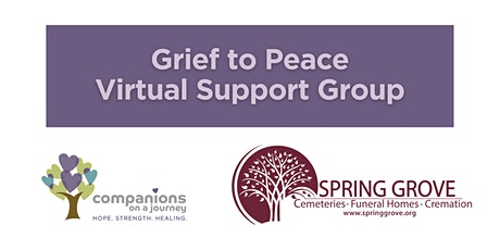 Grief to Peace   Virtual Grief Support Group   COJ & Spring Grove tickets
