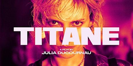 """Titane""- (Special Engagement- BYOB) tickets"