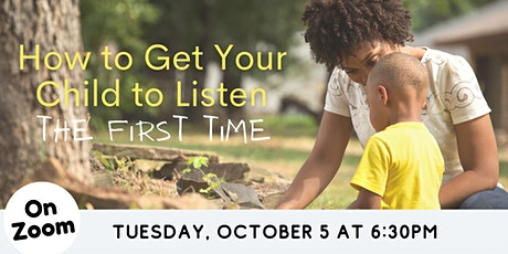 ONLINE: How to Get Your Child to Listen to You the First Time tickets