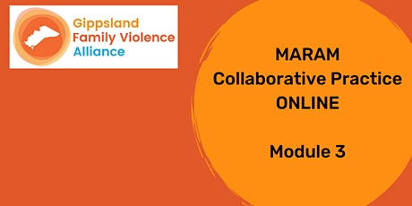MARAM Collaborative Practice MODULE 3 (out of 3) REGISTRATION tickets