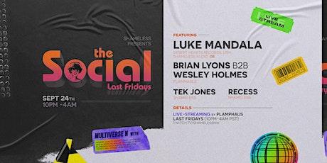 The Social w Luke Mandala, Brian Lyons, Wesley Holmes & Shameless residents tickets