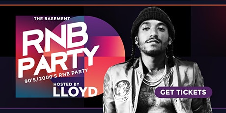 LLOYD at The Basement RNB Party | A 90's/2000's Dance Party tickets