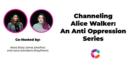Channeling Alice Walker: An Anti Oppression Series tickets
