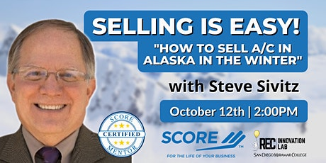 Selling Is Easy with Steven Sivitz of SCORE! tickets
