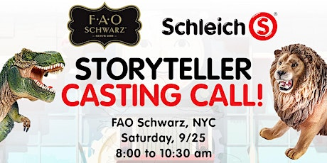 Schleich Chief Storytelling Officer Casting Call at FAO Schwarz! tickets