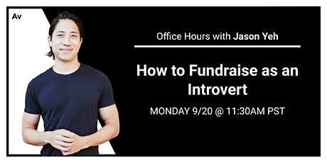 How to Fundraise as an Introvert   Office Hours with Jason Yeh tickets