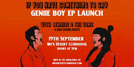 GENIIE BOY EP Launch   Mo's Desert Clubhouse   w/ LEMAIRE & The Yams tickets