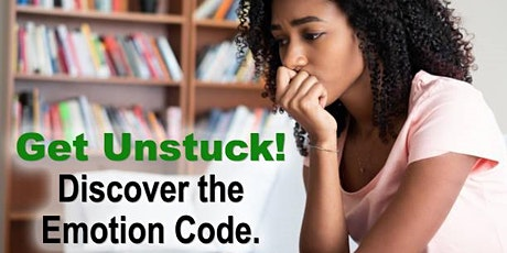 Get Unstuck! Discover the Emotion Code and release what's holding you back tickets