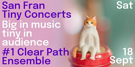 San Fran Tiny Concerts: Clear Path Ensemble tickets