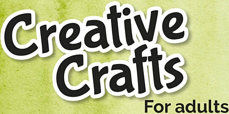 Creative Crafts for Adults - Maryborough Library tickets