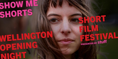 Show Me Shorts Opening Night - Wellington tickets