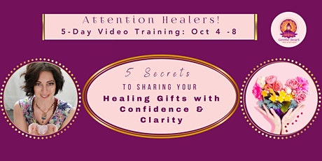 5 Secrets to Sharing Your Healing Gifts with Clarity and Confidence tickets